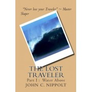 The Lost Traveler by MR John C Nippolt