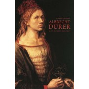Albrecht Durer: A Documentary Biography