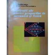 Aplicatii Ale Teoriei Grupurilor In Mecanica Si Fizica - P. P. Teodorescu N. Nicorovici-porumbaru
