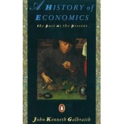 A History of Economics by John Kenneth Galbraith