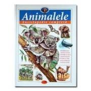 Animalele - Enciclopedie completă.