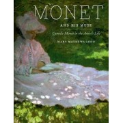 Monet and His Muse by Mary Mathews Gedo