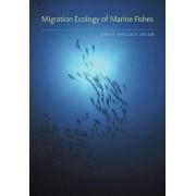 Migration Ecology of Marine Fishes by David Hallock Secor