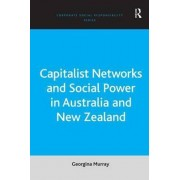 Capitalist Networks and Social Power in Australia and New Zealand by Georgina Murray