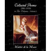 Collected Poems 1901-1918 in Two Volumes - Volume I. by Walter de La Mare