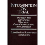 Intervention on Trial by New York War Crimes Tribunal on Central America and the Caribbean