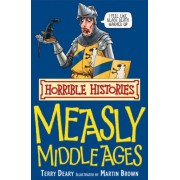 Horrible Histories - Measly Middle Ages
