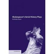 Shakespeare's Serial History Plays by Nicholas Grene