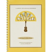 The Daily Ukulele - 365 Songs for Better Living by Jim Beloff