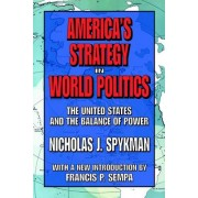 America's Strategy in World Politics: The United States and the Balance of Power