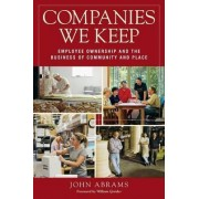 Companies We Keep by John Abrams