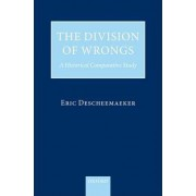 The Division of Wrongs by Eric Descheemaeker
