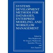 Systems Development Methods for Databases, Enterprise Modeling, and Workflow Management by Wita Wojtkowski