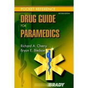 Drug Guide for Paramedics by EMT-P MS Richard A. Cherry