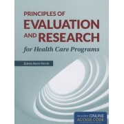 Principles Of Evaluation And Research For Health Care Programs by Karen (Kay) M. Perrin