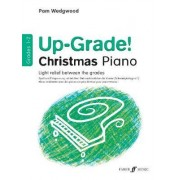 Up-Grade Christmas!: Grades 1-2 by Pam Wedgwood
