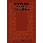 The Destineers' Journal of Fantasy Nations by N.A. Sharpe
