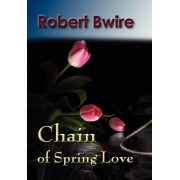 Chain of Spring Love by Robert Bwire