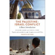 The Palestine-Israel Conflict by Gregory Harms