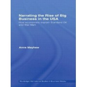 Narrating the Rise of Big Business in the USA by Anne Mayhew