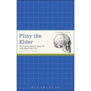 Pliny the Elder: The Natural History: Book VII (with Book VIII 1-34) by Pliny The Elder