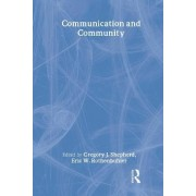 Communication and Community by Gregory J. Shepherd