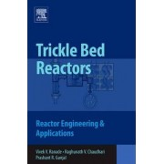 Trickle Bed Reactors by Vivek V. Ranade