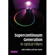 Supercontinuum Generation in Optical Fibers by J. M. Dudley