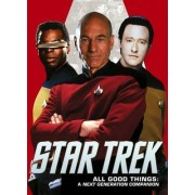 Star Trek - All Good Things: A Next Generation Companion by Titan Books