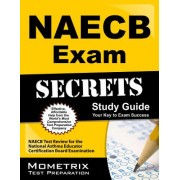 NAECB Exam Secrets, Study Guide: NAECB Test Review for the National Asthma Educator Certification Board Examination