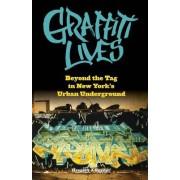 Graffiti Lives by Gregory J. Snyder