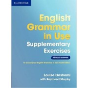 English Grammar in Use Supplementary Exercises without Answers by Louise Hashemi