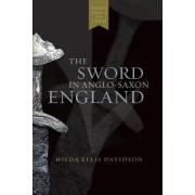 The Sword in Anglo-Saxon England by Hilda Ellis Davidson
