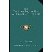 The Ten Foot Square Hut and Tales of the Heike by A L Sadler