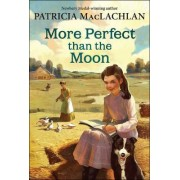 More Perfect Than the Moon by Patricia MacLachlan