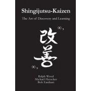 Shingijutsu-Kaizen: The Art of Discovery and Learning