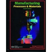 Manufacturing Processes & Materials by George F. Schrader