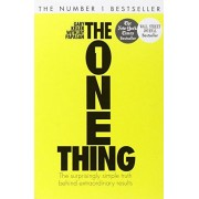 Gary Keller The One Thing: The Surprisingly Simple Truth Behind Extraordinary Results