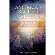 America's Sacred Calling by John Fitzgerald Medina