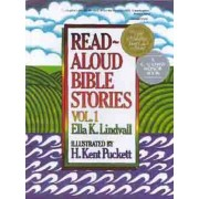 Read-aloud Bible Stories: v. 1 by Ella K. Lindvall
