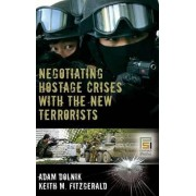 Negotiating Hostage Crises with the New Terrorists by Adam Dolnik
