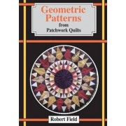 Geometric Patterns from Patchwork Quilts by Robert Field