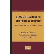 Human Relations in Interracial Housing by Daniel M Wilner