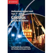 Mathematics Higher Level for the IB Diploma Option Topic 9 Calculus by Paul Fannon