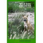 Wild Dog Dreaming by Deborah Bird Rose
