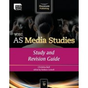 WJEC AS Media Studies: Study and Revision Guide by Christine Bell