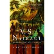 A Way in the World by V S Naipual