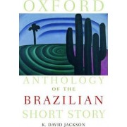Oxford Anthology of the Brazilian Short Story by K. David Jackson