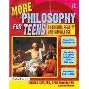 More Philosophy for Teens by Sharon M Kaye
