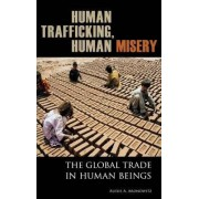 Human Trafficking, Human Misery by Alexis A. Aronowitz